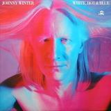 Johnny Winter / White, Hot & Blue (LP)