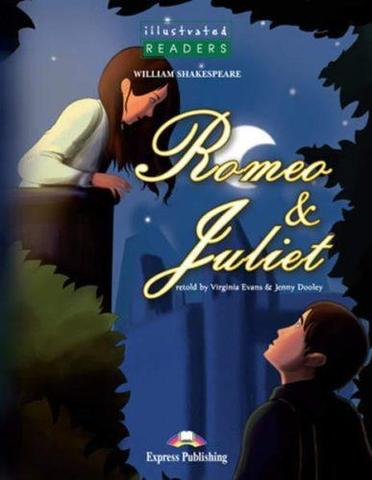 Romeo & Juliet. Reader. (Illustrated). Книга для чтения