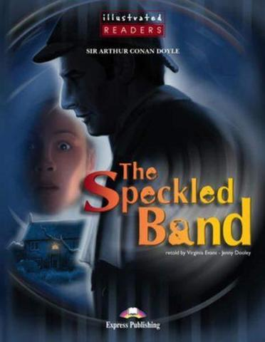 The Speckled Band. Reader. (Illustrated). Книга для чтения