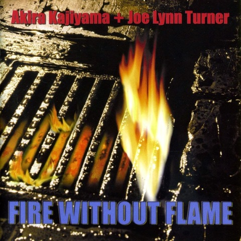 Akira Kajiyama, Joe Lynn Turner / Fire Without Flame (CD)