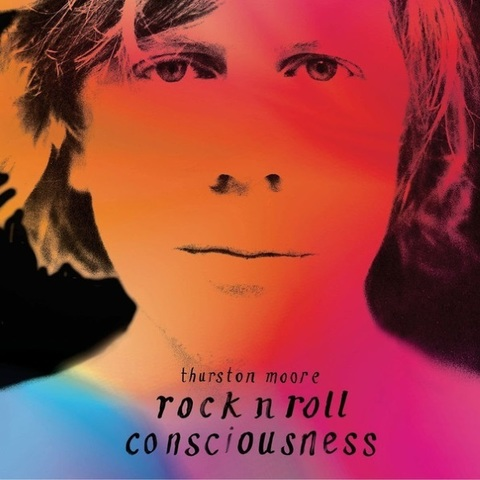 Thurston Moore / Rock N Roll Consciousness (LP)