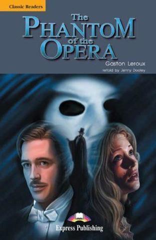 The Phantom of the Opera. Upper-intermediate (9-10 класс). Книга для чтения