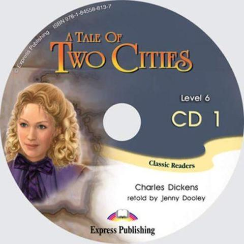 A Tale of two cities. Advanced (10-11 класс). Audio CD1