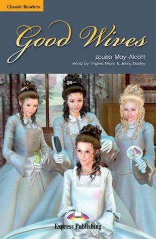 Good Wives. Upper-intermediate (9-10 класс). Книга для чтения