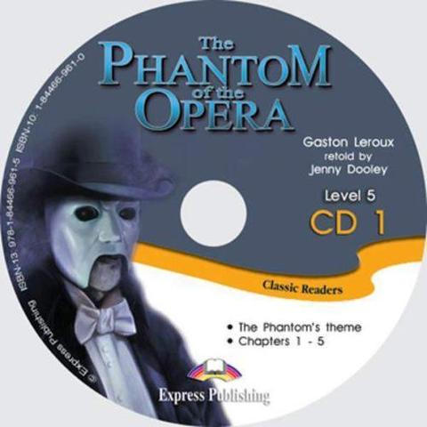 The Phantom of the Opera. Upper-intermediate (9-10 класс). Audio CD1