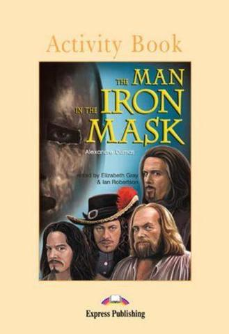 The Man in the Iron Mask. Upper-intermediate (9-10 класс). Рабочая тетрадь