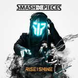 Smash Into Pieces ‎/ Rise And Shine (LP)