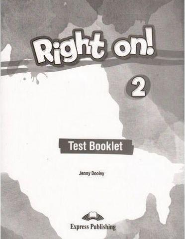 Right on! 2. Test booklet. Сборник тестовых заданий