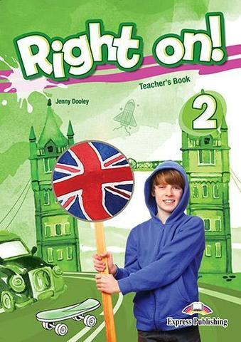 Right on! 2. Teacher's book (international). Книга для учителя