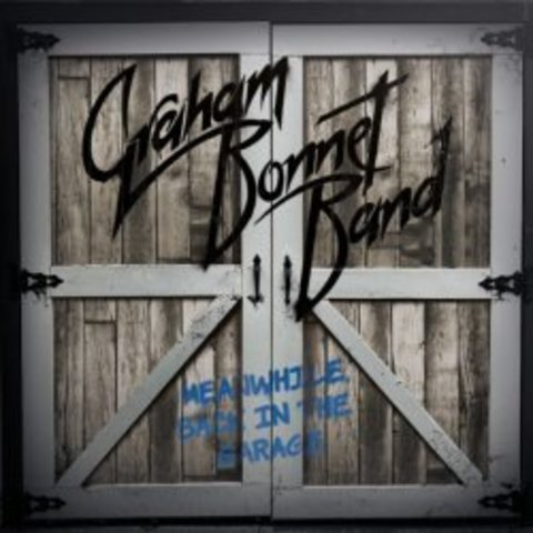 GRAHAM BONNET BAND Meanwhile, Back In The Garage