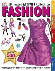 Fashion Ultimate Factivity Collection : Create your own Book about the Amazing World of Fashion
