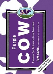 Purple Cow : Transform Your Business by Being Remarkable