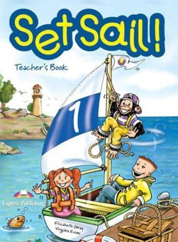 Set Sail 1. Teacher's Book. (interleaved). Книга для учителя