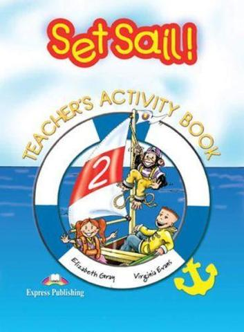 set sail 2 teacher's book - книга для учителя activity