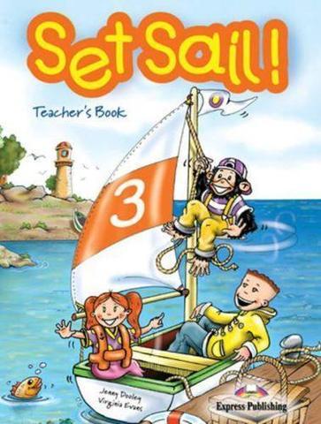 Set Sail 3. Teacher's Book. (interleaved). Книга для учителя
