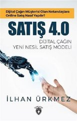 Satış 4.0 Dijital Çağın Yeni Nesil Satış Modeli