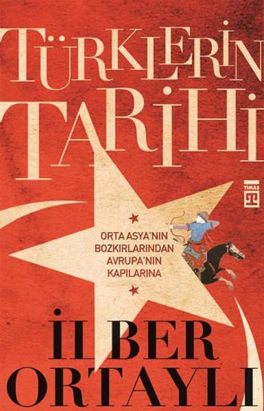 Kitab Türklerin Tarihi   İlber Ortaylı