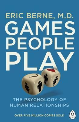 Kitab Games People Play: The Psychology of Human Relationships   Eric Berne