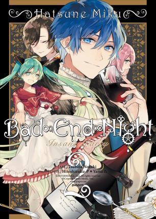 Kitab Hatsune Miku: Bad End Night: Vol. 2   Hitoshizuku-P X Yama,Tsubata Nozaki