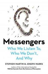 Messengers : Who We Listen To, Who We Don't, And Why
