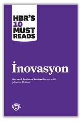 İnovasyon-Harvard Business Review'den En Etkili Yönetim Fikirleri