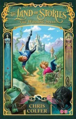 The Land of Stories: The Wishing Spell : Book 1