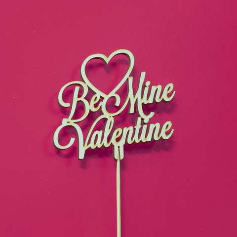 Топпер из дерева, надпись на палочке Be Mine Valentine