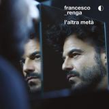 Francesco Renga / L'altra Meta (LP)