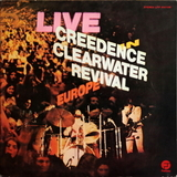 Creedence Clearwater Revival / Live In Europe (2LP)