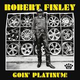 Robert Finley / Goin' Platinum! (CD)