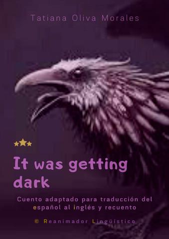 It was getting dark. Cuento adaptado para traducción del español al inglés y recuento. © Reanimador Lingüístico