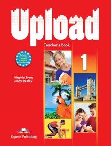 Upload 1. Teacher's book. Книга для учителя