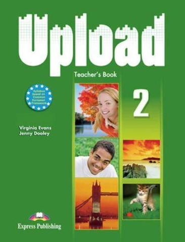 Upload 2.Teacher's Edition. Книга для учителя
