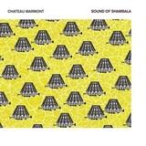 Chateau Marmont / Sound Of Shambala (2LP)