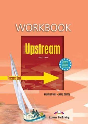 Upstream Intermediate B1+  Workbook. (Teacher's - overprinted). Книга для учителя к рабочей тетради
