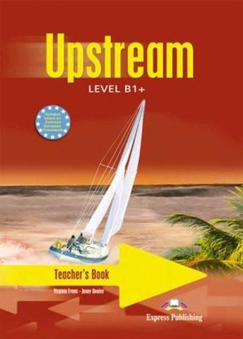 Upstream Intermediate B1+. Teacher's Book. (interleaved).  Книга для учителя