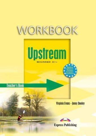 Upstream Beginner A1+. Workbook. (Teacher's - overprinted). Книга для учителя к рабочей тетради
