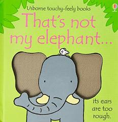 That's Not My Elephant (Touchy-Feely Board Book)