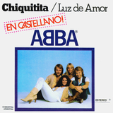 ABBA / Chiquitita + Luz De Amor (Lovelight) (7' Vinyl Single)