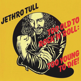 Jethro Tull / Too Old To Rock 'N' Roll: Too Young To Die! (CD)