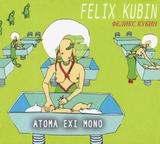 Felix Kubin / Atoma Exi Mono (CD)