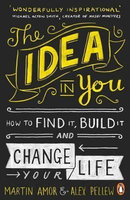 Kitab The Idea in You: How to Find It, Build It, and Change Your Life   Martin Amor