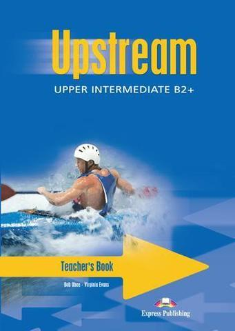 Upstream Upper Intermediate B2+ (1st Edition) - Teacher's Book — книга для учителя