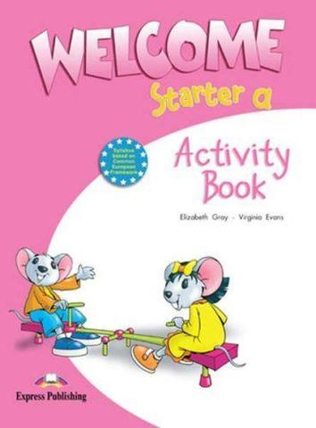 Welcome Starter a. Activity Book. Рабочая тетрадь