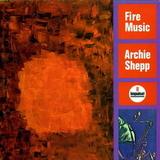 Archie Shepp / Fire Music (LP)