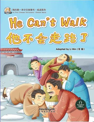 My First Chinese  Storybooks·Chinese Idioms----He Can't Walk