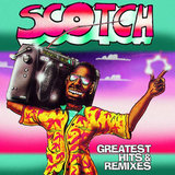 Scotch / Greatest Hits & Remixes (LP)
