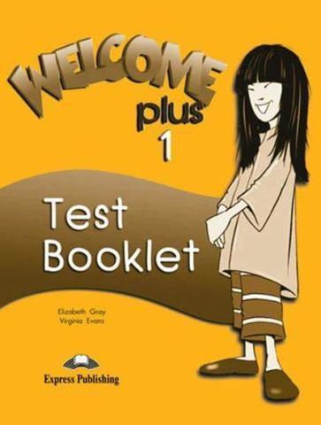 Welcome Plus 1. Test Booklet. Beginner. Сборник тестовых заданий и упражнений