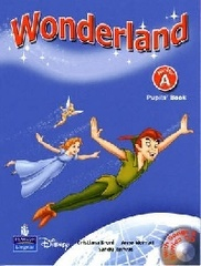 Wonderland Junior A Pupil's Book with Songs and...