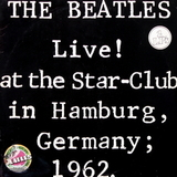 The Beatles ‎/ Live! At The Star-Club In Hamburg, Germany; 1962 (2LP)